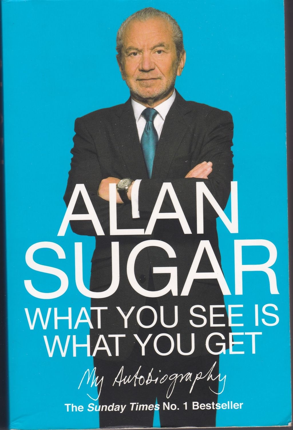 What you see is why you get, Lord Alan Michael Sugar's biography